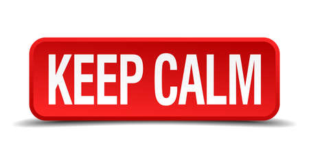 pressurized: Keep calm red 3d square button isolated on white