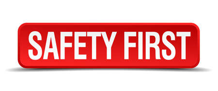 safety first: safety first red 3d square button isolated on white