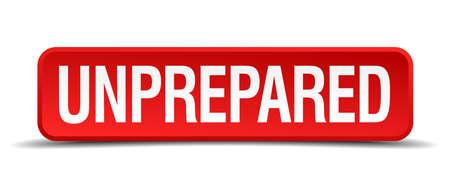 unprepared: Unprepared red 3d square button isolated on white Illustration