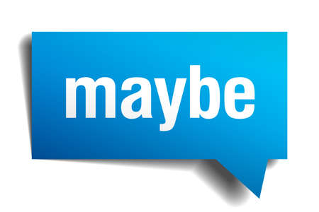 maybe: maybe blue 3d realistic paper speech bubble
