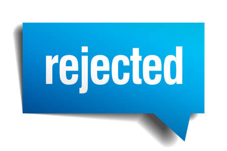 acceptation: rejected blue 3d realistic paper speech bubble