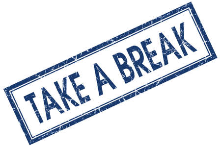 take a break: take a break blue square stamp isolated on white background