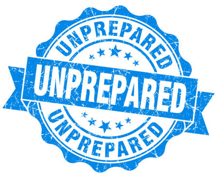 unprepared: unprepared blue grunge seal isolated on white Stock Photo