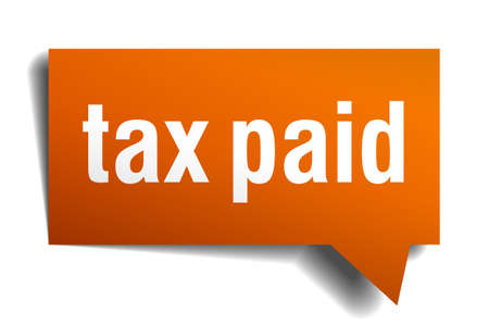 paid: tax paid orange speech bubble isolated on white
