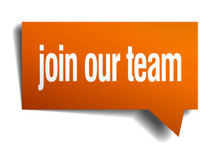 join our team: join our team orange speech bubble isolated on white