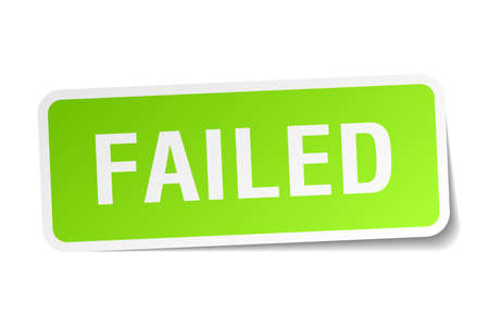 failed: failed green square sticker on white background Illustration