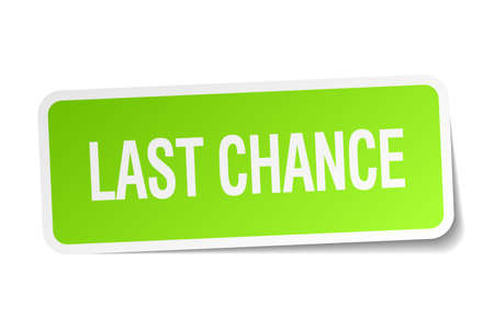 last chance: last chance green square sticker on white background Illustration