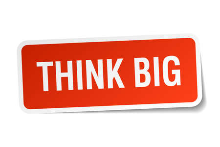 think big: think big red square sticker isolated on white Illustration