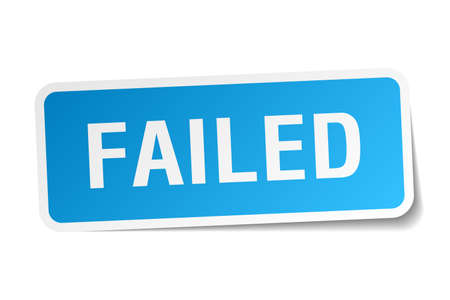 failed: failed blue square sticker isolated on white Illustration
