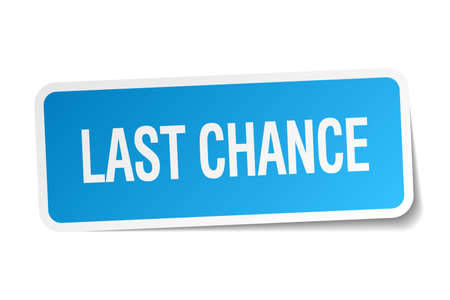 chance: last chance blue square sticker isolated on white