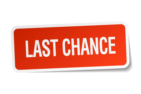chances: last chance red square sticker isolated on white