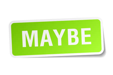 maybe: maybe green square sticker on white background Illustration