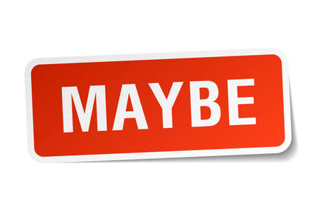 maybe: maybe red square sticker isolated on white Illustration