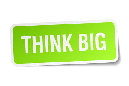 think big: think big green square sticker on white background Illustration