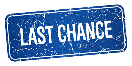 chance: last chance blue square grunge textured isolated stamp