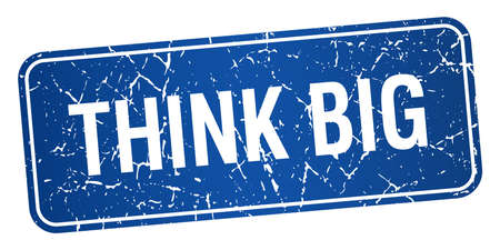 think big: think big blue square grunge textured isolated stamp