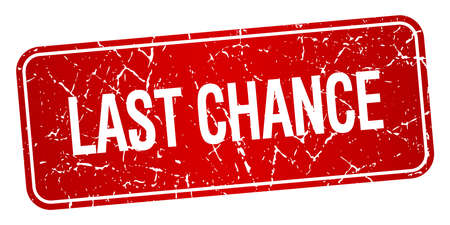 last chance: last chance red square grunge textured isolated stamp