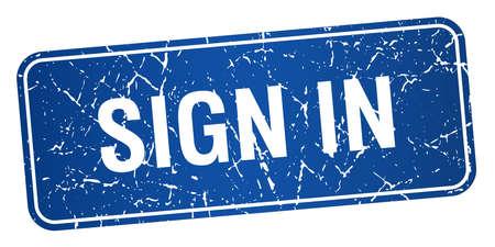 sign in: Zeichen in blauen quadratischen Grunge texturierte isoliert Stempel