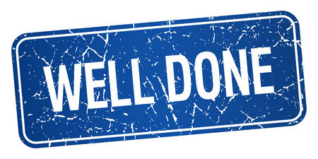 well done blue square grunge textured isolated stamp Vector