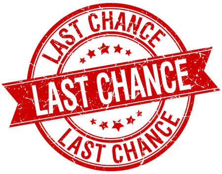 last chance: last chance grunge retro red isolated ribbon stamp