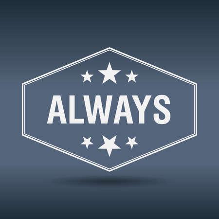 always: always hexagonal white vintage retro style label Illustration