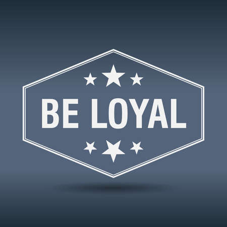 loyal: be loyal hexagonal white vintage retro style label