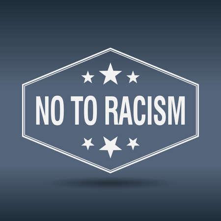 racism: no to racism hexagonal white vintage retro style label