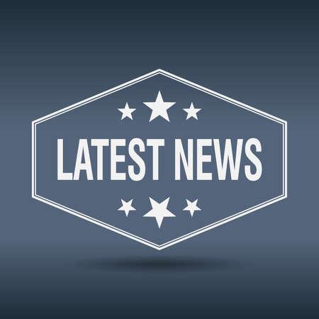 latest news: latest news hexagonal white vintage retro style label Illustration