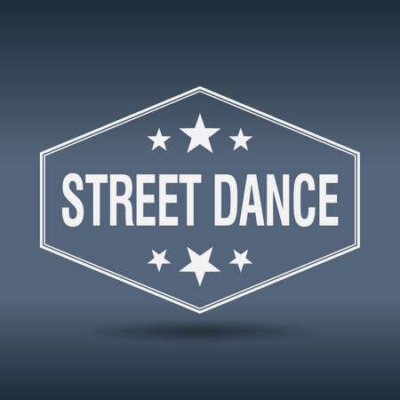 street dance: street dance hexagonal white vintage retro style label Illustration