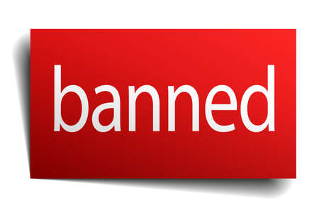 banned: banned red paper sign isolated on white