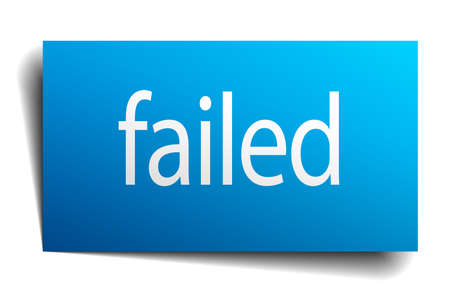 failed: failed blue paper sign on white background Illustration