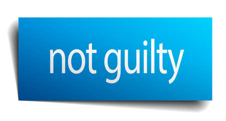 guilty: not guilty blue paper sign on white background