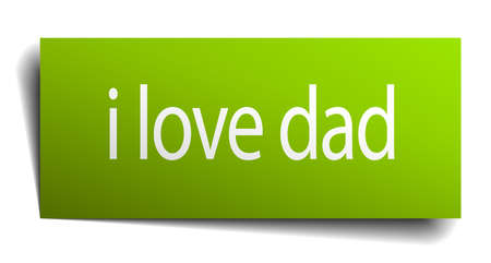 i love dad green paper sign isolated on white