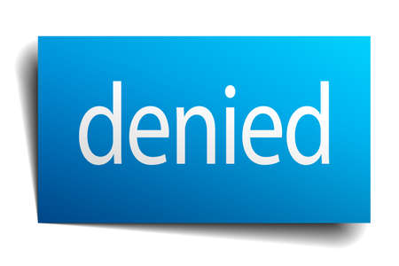 denied: denied blue paper sign on white background