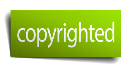 copyrighted: copyrighted green paper sign on white background Illustration