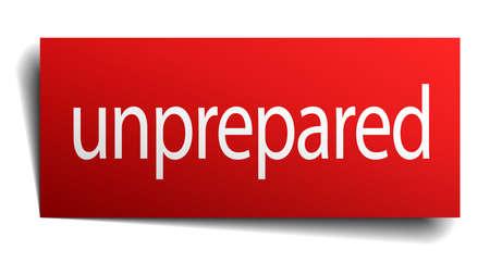 unprepared: unprepared red paper sign on white background
