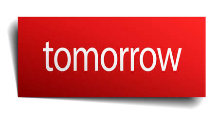 tomorrow: tomorrow red paper sign on white background Illustration