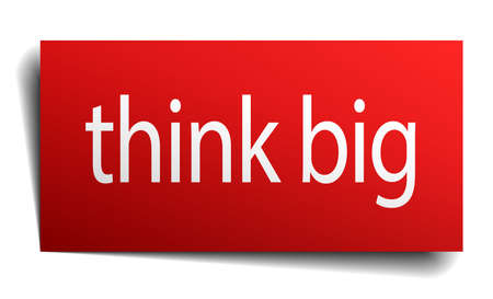 think big: think big red paper sign on white background Illustration