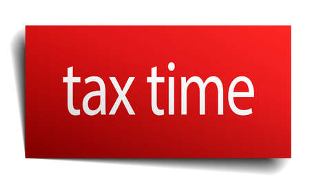 tax time: tax time red paper sign on white background