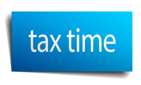 tax time: tax time blue paper sign isolated on white