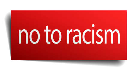 isolated paper: no to racism red square isolated paper sign on white
