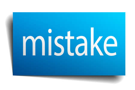 mistake: mistake blue paper sign on white background