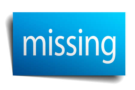 missing: missing blue paper sign on white background