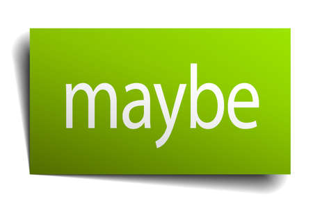 maybe: maybe green paper sign on white background