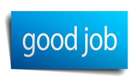 good job: good job blue paper sign on white background Illustration