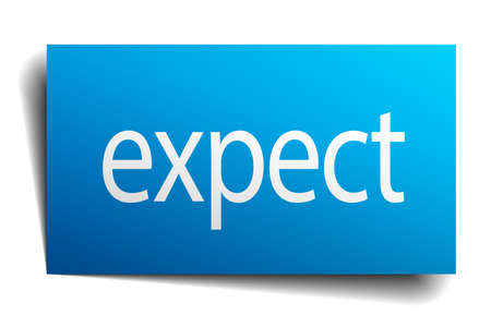 to expect: expect blue paper sign on white background