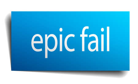 epic: epic fail blue paper sign on white background Illustration