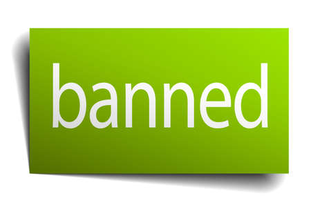 banned: banned green paper sign on white background