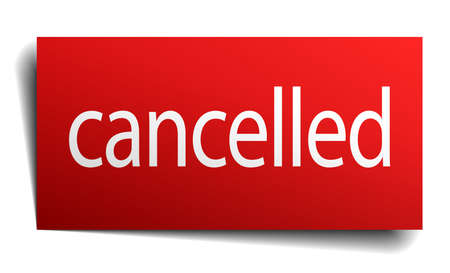 cancelled: cancelled red paper sign isolated on white Illustration