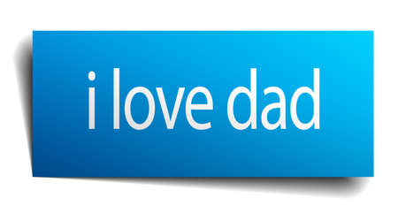 i love dad blue paper sign on white background